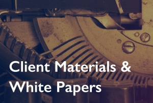 Client Materials & White Papers